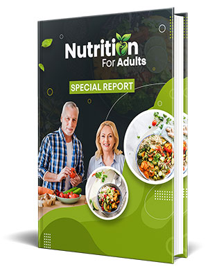 Nutrition For Adults Special Report